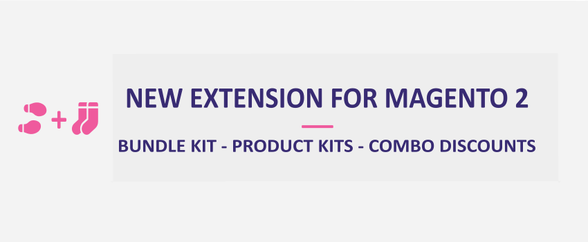 Magento 2 Product Kits - Bundle Kit - Combo Discounts: New Extension