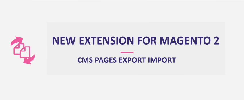 Magento 2 CMS Pages Export Import: New Extension