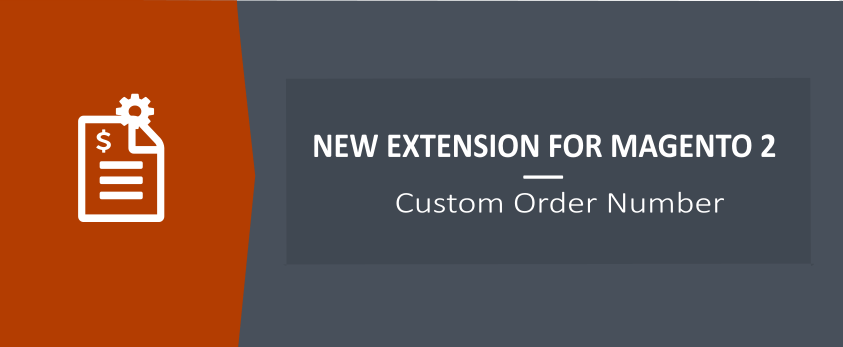 Custom Order Number for Magento 2 - New Ulmod Extension