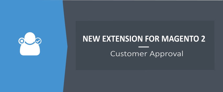 Customer Approval for Magento 2 - New Ulmod Extension
