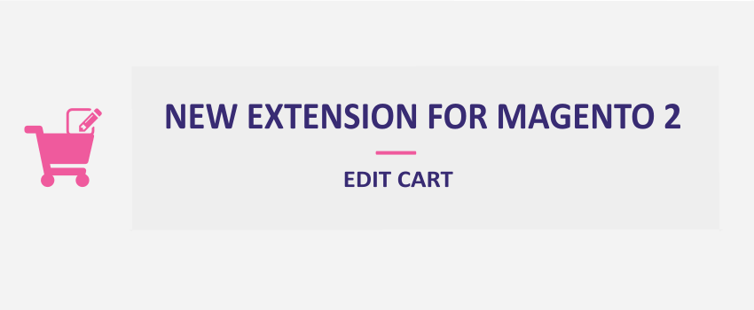 Magento 2 Edit Cart: New Extension