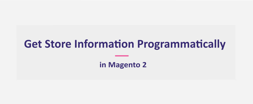 Magento 2 Get Current Store ID, Name, Code, Status, URL, Website ID
