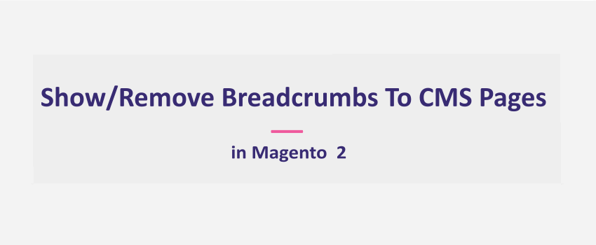 Magento 2: Show/Remove Breadcrumbs for CMS Pages