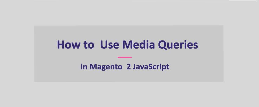 Magento 2 Media Queries In JavaScript