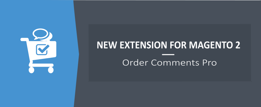 Order Comments Pro for Magento 2 - New Ulmod Extension
