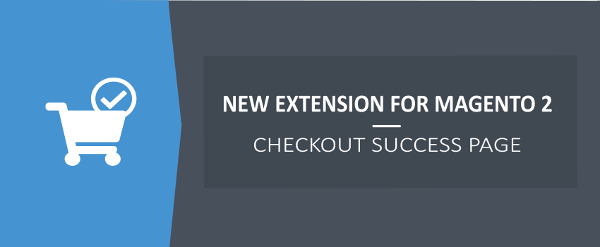 Checkout Success Page for Magento 2 - New Ulmod Extension