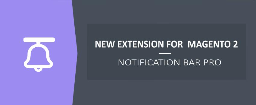 Notification Bar Pro for Magento 2 - New Ulmod Extension