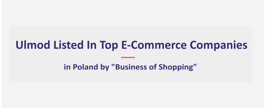 Ulmod Listed In Top E-Commerce Companies In Poland by Business of Shopping